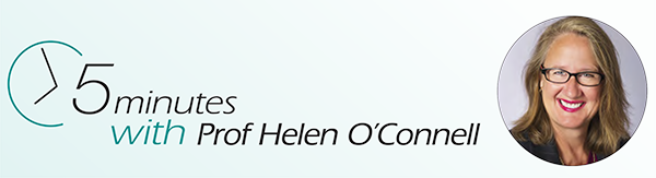 5 minutes with prof Helen O'Connell
